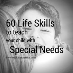 Looking for a list of life skills to teach your child with special needs? Look no further. I've compiled 60 life skills my son has been working on.