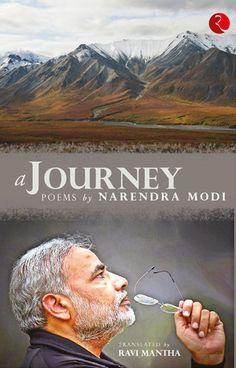A JOURNEY: POEMS BY NARENDRA MODI  by Ravi Mantha