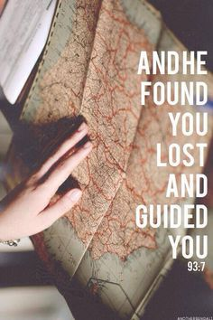 Qur'an ad-Dhuha (The Morning Hours) 93:7: And He found you lost and guided [you],