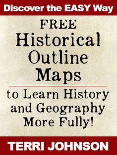Discover the easy way to learn history and geography by using these free historical outline maps!