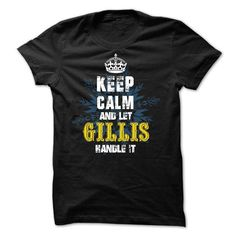 08032203 Keep Calm and Let GILLIS Handle It - #gift for girlfriend #day gift. OBTAIN => https://www.sunfrog.com/Names/08032203-Keep-Calm-and-Let-GILLIS-Handle-It.html?68278