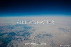 ALL LIVES MATTER. DerekAnthonyMitchell