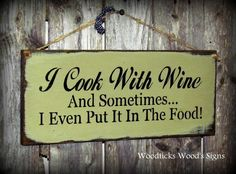 Wine Decor, Wooden Wine Sign, Kitchen Wine Sign, I Cook With Wine Sign, Rustic… Wooden Diy, Wooden Signs, Wine Signs, Pub Signs, Wine Craft, Wine Decor, Wine Quotes, Rustic Kitchen Decor, Gifts For Wine Lovers