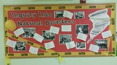 Inquiry into Natural Disasters Posted classroom simulation pictures and reflections on the bulletin board.