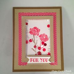 Claire Broadwater: Claire Creates Cards – For You!- PPA239 - 2/13/15 (SU/ 2015 Occ: Painted Petals stamps)