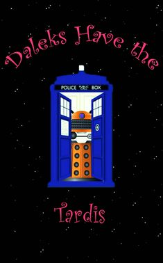 DALEKS HAVE THE TARDIS! 4th Doctor, Doctor Who, Police Box, Time Lords, Dr Who, Tardis, Happiness, My Love, Bonheur