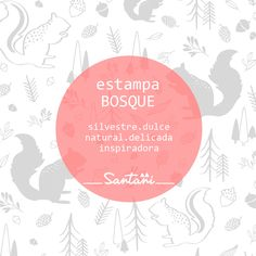Estampa BOSQUE: silvestre, dulce, natural, delicada, inspiradora...