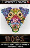 Free Kindle Book -  [Arts & Photography][Free] Dogs: Coloring Book for Adults and Dog Lovers: Best Hand Drawn Pages of Immersive Dog Design Patterns (Adult Coloring Books - Art Therapy for The Mind 10) Check more at http://www.free-kindle-books-4u.com/arts-photographyfree-dogs-coloring-book-for-adults-and-dog-lovers-best-hand-drawn-pages-of-immersive-dog-design-patterns-adult-coloring-books-art-therapy-for-the-mind-10/