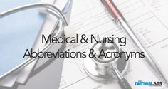 List of Medical and Nursing Abbreviations, Acronyms, Terms 1 | Nurseslabs