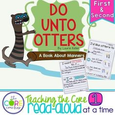 Do Unto Otters Read-Aloud for the beginning of the school year. Such a cute book about manners.