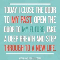 Today I Close The Door To My Past