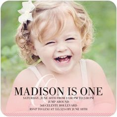 A happy baby is a healthy baby! That smile is too cute. Honor your little girl's first birthday with a photo invitation to match.
