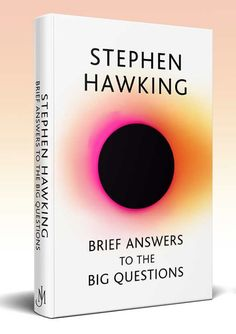 Stephen Hawking - Brief Answers to the Big Questions Books To Read Before You Die, Best Books To Read, Good Books, Free Books, Sapiens Book, Stephen Hawking Books, Hero Quotes, Self Development Books, Science Books