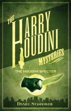"Harry Houdini Mysteries: The Houdini Specter by Daniel Stashower - Harry Houdini is still struggling to make a name for himself in turn-of-the-century New York. He sees an opportunity for glory in exposing the tricks of medium Lucius Craig - if only he can work out how the medium managed to conjure a ""spirit"" while tied to a chair by Houdini himself or how the apparition was able to stab an audience member to death & then disappear! (Bilbary Town Library: Good for Readers, Good for Libraries)"