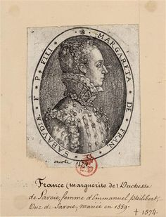 Margaret of France, Duchess of Savoy (1523-1574). Daughter of Francis I and Claude of France, and Henri II's sister. Wife of Emmanuel-Philibert