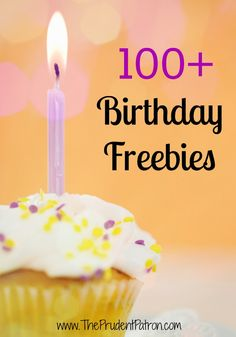 100+  Birthday Freebies - More than 100 freebies and deals you can score on your birthday!