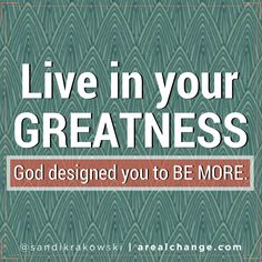 Live in your #GREATNESS today. Be kind. Love all. Forgive quickly. Ignore negativity. #BEMORE