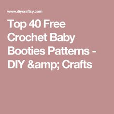 Top 40 Free Crochet Baby Booties Patterns - DIY & Crafts