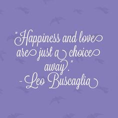 Leo Buscaglia Quote Leo Buscaglia Quotes, Leo Quotes, Random Quotes, Good News Quotes, Inspirational Poems, Inspiring Quotes, Leo Love, True Happiness, Quotes And Notes