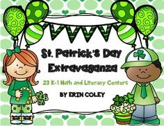 St. Patrick's Day Extravaganza (23 Math & Literacy Centers) Kindergarten First Grade Center Activities Green St. Patrick's Day Thematic