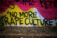 """No more rape culture"" street art"