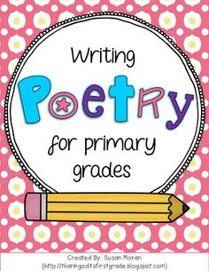 Writing Poetry in the Primary Grades! Free verse & form poems for grades K-2!