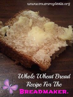 THE BEST Whole Wheat Bread Recipe For Breadmaker. 6 ingredients and NOTHING processed from @mummydeals #cleaneating