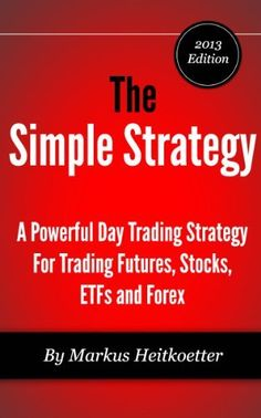 The Simple Strategy - A Powerful Day Trading Strategy For Trading Futures, Stocks, ETFs and Forex by Markus Heitkoetter, http://www.amazon.com/dp/B00E66QPCG/ref=cm_sw_r_pi_dp_Tesvsb0KH31XE