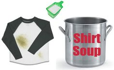 """""""Shirt Soup"""" Stain Remover...even removes stains that have been set by the dryer."""