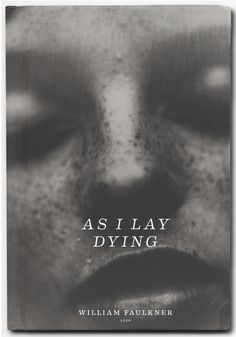 As I Lay Dying, by William Faulkner - I haven't seen this edition, but wonderful Sally Mann image for the cover - just an FYI - this IS a difficult book to read