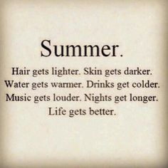 Summer. life get's better! +++For more quotes about #summer and having #fun, visit http://www.quotesarelife.com/