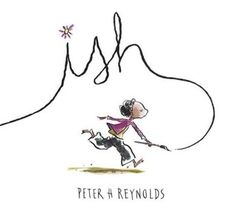 Ish is the sequel to The Dot - it was written to share Peter Reynold's approach to dealing with perfectionists' frustration - often leading to giving up. Art Books For Kids, Childrens Books, My Books, Story Books, Read Books, The Dot, Daily 5, Peter H Reynolds, Ish Book