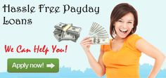 Know The Quick And Simple Steps To Get The Right Deal Of Hassle Free Payday Loans!