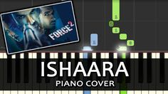 "Check Out The Piano Cover Of The Song ""Ishaara"" From The Movie Force 2 Sung By Armaan Malik"