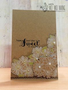 hand crafted card from Wei Wei's Cardmaking Garden 葳的手作卡片日記 ... kraft ... one layer with a corner full of fussy cut flowers of kraft stamped in white and white washed ... pearls in centers ...