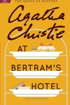 At Bertram's Hotel: A Miss Marple Mystery (Miss Marple Mysteries) by Agatha Christie