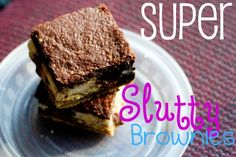 Super Slutty Brownies for Less-Than-Slutty Mommies