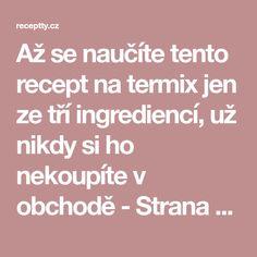 Až se naučíte tento recept na termix jen ze tří ingrediencí, už nikdy si ho nekoupíte v obchodě - Strana 2 z 2 - Receptty.cz