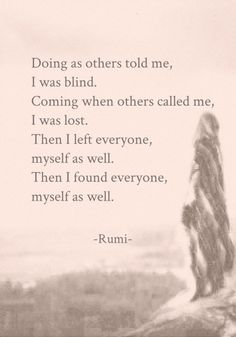 "terracemuse: ""Myself as well. (Rumi) """