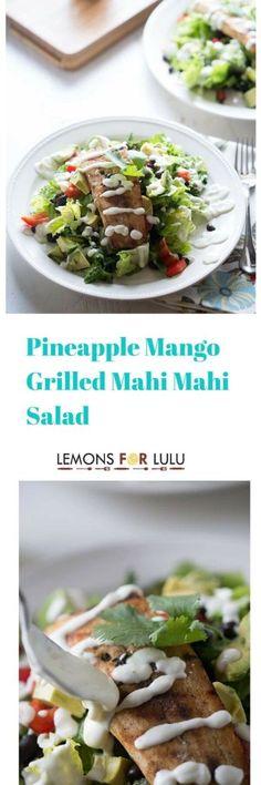 Pineapple Mango Grilled Mahi Mahi salad is all made on the grill.  A fabulous meal for hot summer nights! lemonsforlulu.com