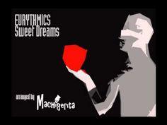 マチゲリータ(Machigerita) - Sweet Dreams (Are Made Of This)(Cover) Original Song, Sweet Dreams, Songs, Cover, Song Books
