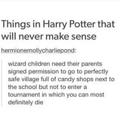 Things in Harry Potter that will never make sense.