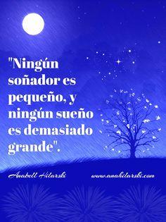 """""""Ningún soñador es pequeño, y ningún sueño es demasiado grande"""". #frases #emprendedores #negocio"""