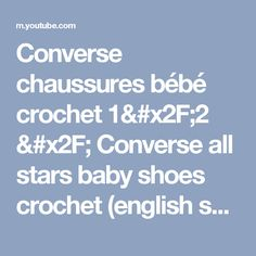 converse chaussures bb crochet 12 converse all stars baby shoes crochet english