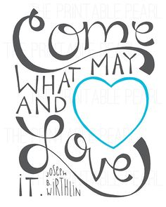 Come What May and Love It Quote Printable Blue by PrintablePearl