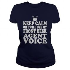 Front Desk Agent Keep Calm or I Will Use My Voice T Shirts, Hoodies. Check Price…