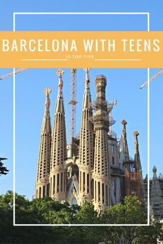 10 Unmissable Sights in Barcelona with Teens