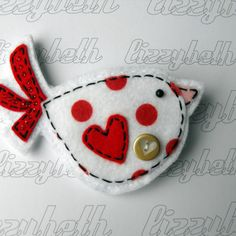 Lil Love Birdy - Felt Brooch - Valentines Day Special.  Liz Hawkridge.  So many ways to do a bird - this one is very cheery.