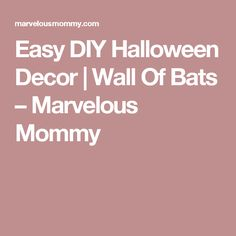 Easy DIY Halloween Decor | Wall Of Bats – Marvelous Mommy