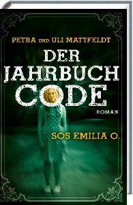 Bücher aus dem Feenbrunnen: Der Jahrbuchcode: SOS EMILIA O.